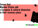 Include culture in your national recovery strategies and reactivate cultural life in Europe
